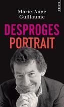 Couverture du livre « Desproges, portrait » de Marie-Ange Guillaume aux éditions Points