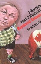 Couverture du livre « L'Envers Vaut L'Endroit Et Autres Textes » de Raymond Cousse aux éditions Le Dilettante