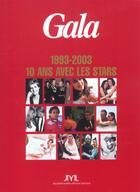 Couverture du livre « Gala, Dix Ans Avec Les Stars » de Marc Fourny aux éditions Jm Laffont - Lpm