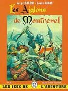 Couverture du livre « Les aiglons de Montrevel » de Serge Dalens et Simon aux éditions Elor