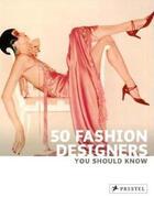 Couverture du livre « 50 fashion designers you should know » de Simone Werle aux éditions Prestel