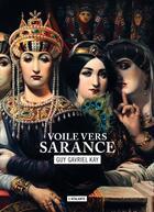 Couverture du livre « La mosaïque sarantine t.1 ; voile vers Sarance » de Guy Gavriel Kay aux éditions L'atalante