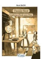 Couverture du livre « Davidée Birot, maîtresse d'école sans-dieu » de Rene Bazin aux éditions Edilys