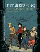 Couverture du livre « Le Club des Cinq T.2 ; le Club des Cinq et le passage secret » de Natael et Beja et Enid Blyton aux éditions Hachette Comics