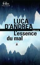 Couverture du livre « L'essence du mal » de Luca D' Andrea aux éditions Gallimard