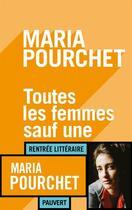Couverture du livre « Toutes les femmes sauf une » de Maria Pourchet aux éditions Pauvert