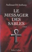 Couverture du livre « Le Messager Des Sables » de Antoine Audouard aux éditions Robert Laffont