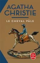 Couverture du livre « Le cheval pâle » de Agatha Christie aux éditions Lgf