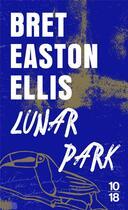 Couverture du livre « Lunar park » de Bret Easton Ellis aux éditions 10/18
