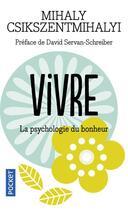 Couverture du livre « Vivre la psychologie du bonheur » de Csikszentmihalyi M. aux éditions Pocket