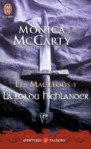 Couverture du livre « Les MacLeods T.1 ; la loi du highlander » de Monica Mccarty aux éditions J'ai Lu