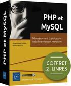 Couverture du livre « PHP et MySQL ; coffret de 2 livres : développement d'applications web dynamiques et interactives » de Olivier Heurtel et Brice-Arnaud Guerin aux éditions Eni