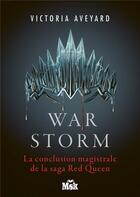 Couverture du livre « Red Queen T.4 ; war storm » de Victoria Aveyard aux éditions Editions Du Masque