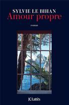 Couverture du livre « Amour propre » de Sylvie Le Bihan aux éditions Lattes