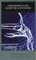 Couverture du livre « L'inconscient à ciel ouvert de la psychose » de Soler C aux éditions Pu Du Mirail