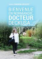Couverture du livre « Bienvenue en Normandie, docteur deckusa » de Valerie Zaneboni-Decultot aux éditions Persee