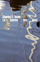 Couverture du livre « La montée des eaux » de Charles C. Mann aux éditions Allia
