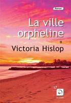 Couverture du livre « La ville orpheline t.1 » de Victoria Hislop aux éditions Editions De La Loupe