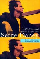 Couverture du livre « Ciné journal t.2 ; 1983-1986 » de Serge Daney aux éditions Cahiers Du Cinema