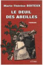 Couverture du livre « Le deuil des abeilles » de Marie-Therese Boiteux aux éditions Cetre