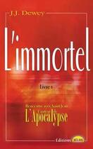 Couverture du livre « L'immortel t.1 ; rencontre avec saint-jean l'auteur de l'apocalypse » de Dewey J. J. aux éditions Helios