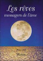 Couverture du livre « Les reves messagers de l'ame » de Robert Blais aux éditions Diffusion Rosicrucienne