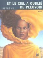 Couverture du livre « Et le ciel a oublié de pleuvoir » de Beyrouk aux éditions Dapper