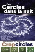 Couverture du livre « Des cercles dans la nuit ; une enquête inédite sur le phénomène des crop circles » de Molinaro Umberto aux éditions Equilibre