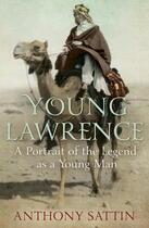 Couverture du livre « Young Lawrence » de Anthony Sattin aux éditions Murray John Digital