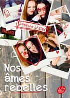 Couverture du livre « Nos âmes rebelles t.2 » de Samantha Bailly aux éditions Hachette Jeunesse