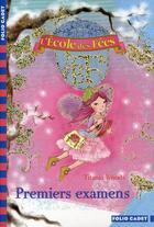 Couverture du livre « L'école des fées T.8 ; premiers examens » de Titania Woods et Smiljana Coh aux éditions Gallimard-jeunesse