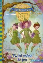 Couverture du livre « L'école des fées T.13 ; Twini mène le jeu » de Titania Woods et Smiljana Coh aux éditions Gallimard-jeunesse