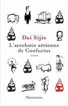 Couverture du livre « L'acrobatie aérienne de Confucius » de Sijie Dai aux éditions Flammarion