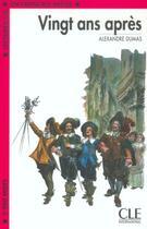 Couverture du livre « Vingt ans après » de Alexandre Dumas aux éditions Cle International