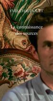 Couverture du livre « La connaissance des sources » de Yves Chaudouet aux éditions Actes Sud