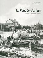 Couverture du livre « La Vendée d'antan ; la Vendée à travers la carte postale ancienne » de Nathalie Barbe aux éditions Herve Chopin