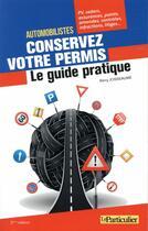 Couverture du livre « Automobilistes conservez votre permis ; le guide pratique (2e édition) » de Collectif Le Particulier aux éditions Le Particulier