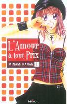 Couverture du livre « L'Amour A Tout Prix T.1 » de Kanan Minami aux éditions Akiko
