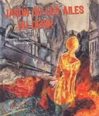 Couverture du livre « Jason ou les ailes du désir » de Marlene Lebrun et Bernadette Bidaude aux éditions Siloe