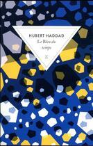 Couverture du livre « Le bleu du temps » de Hubert Haddad aux éditions Zulma