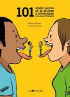 Couverture du livre « 101 bonnes raisons de se réjouir d'apprendre une langue étragère » de Beatrice Masini aux éditions La Joie De Lire
