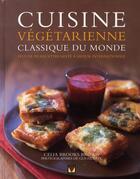 Couverture du livre « Cuisine végétarienne classique du monde » de Celia Brooks Brown aux éditions Modus Vivendi