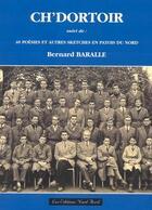 Couverture du livre « Ch'dortoir ; 40 poésies et autres sketches en patois du nord » de Bernard Baralle aux éditions Nord Avril