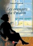 Couverture du livre « Les orangers du Palatin » de Patrick Lunant aux éditions Atria