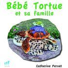 Couverture du livre « Bebe Tortue Et Sa Famille » de Catherine Pernet aux éditions Soleils Bleus