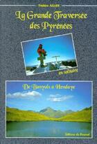Couverture du livre « La grande traversée des Pyrénées en solitaire ; de Banyuls à Hendaye » de Frederic Jullien aux éditions Fournel