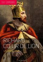 Couverture du livre « TOUT COMPRENDRE ; Richard Coeur de Lion » de Laurence Helix aux éditions Geste