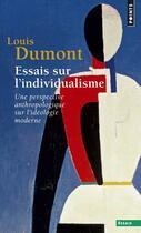 Couverture du livre « Essais sur l'individualisme ; une perspective anthropologique sur l'idéologie moderne » de Louis Dumont aux éditions Seuil