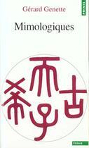 Couverture du livre « Mimologiques . Voyage En Cratylie » de Gerard Genette aux éditions Points