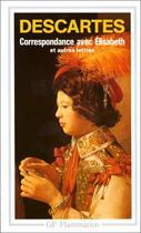 Couverture du livre « Correspondance avec Elisabeth et autres lettres » de Rene Descartes aux éditions Flammarion